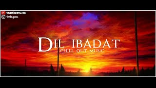 Dil Ibadat Chill Out Music by Heartbeat