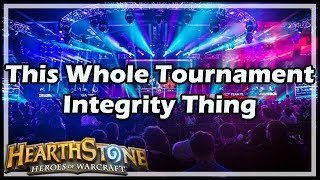 [Hearthstone] This Whole Tournament Integrity Thing