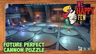We Happy Few Future Perfect Cannon Puzzle Youtube