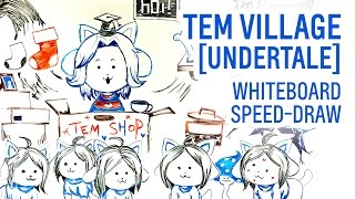 Temmie Village (Undertale) Whiteboard Speed-draw