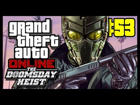 THIS WILL BE THE GREATEST HEIST OF ALL TIME! - [GRAND THEFT AUTO 5 ONLINE #53]