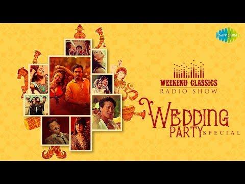 Weekend Classic Radio Show |  Wedding Party Songs |  Ghungta | Hungamaa Ho Gaya | Say Na Say Na