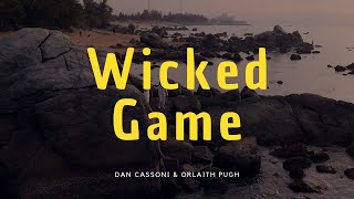 Wicked Game | Chris Isaak | Orlaith Pugh & Dan Cassoni