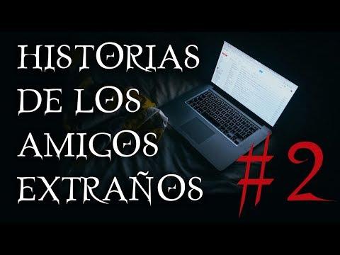 HISTORIAS DE LOS AMIGOS EXTRA�OS - #2 - SEGUIDORES DE LO EXTRA�O