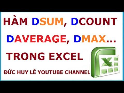 Cách dùng các hàm DSum, DCount, DAverage, DMin, DMax trong Excel
