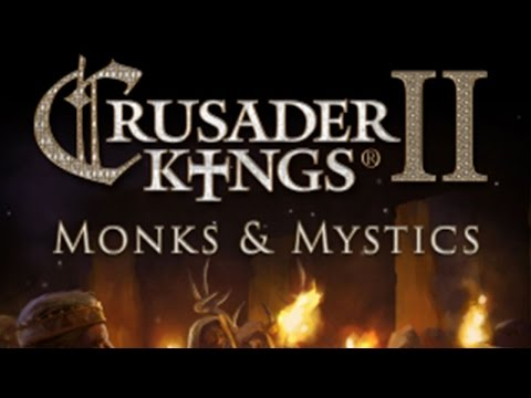 Crusader Kings 2 Monks And Mystics Let's Try