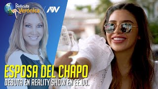 LA ESPOSA DEL CHAPO GUZMÁN DEBUTA EN REALITY SHOW EN EE.UU.