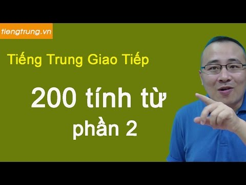 Học tiếng Trung online cơ bản - 200 tính từ phần 2