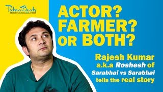 Actor Rajesh Kumar (Roshesh from Sarabhai..) Talks About Becoming A Farmer | PatnaBeats