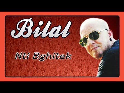 Cheb Bilal - Nti Bghitek