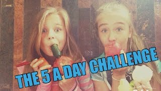 THE 5 A DAY CHALLENGE!!!
