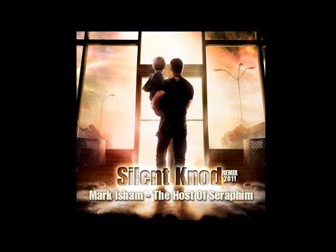Mark Isham - The Host Of Seraphim (Silent Knod Remix)