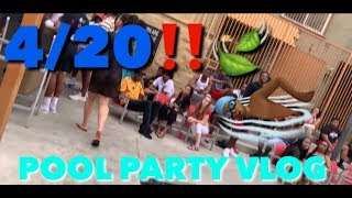4/20 VLOG POOL PARTY WAS LIT!!! 🏊🏾🍃‼️