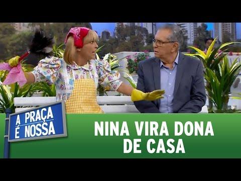 A Praça é Nossa (18/08/16) - Nina vira dona de casa