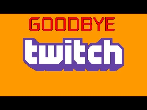 I'm Done With Twitch.TV. They Need To Get Their Act Together.