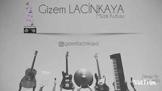 Gizem Laçinkaya ~ Müzik Kutusu