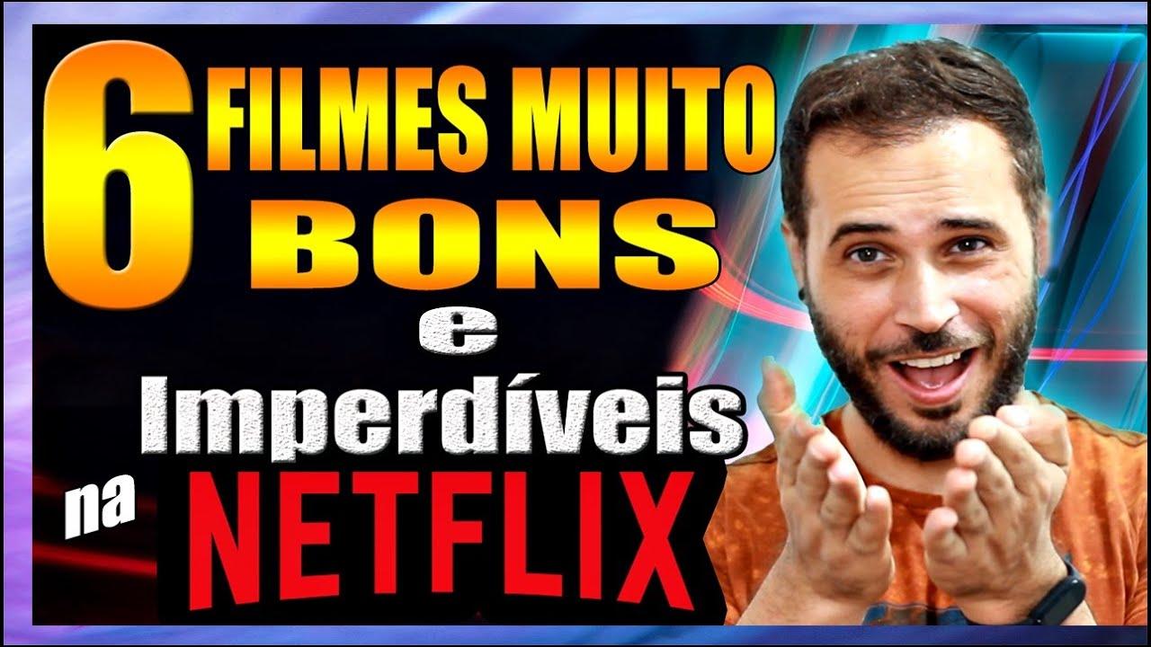 Download NETFLIX : 6 FILMES MUITO BONS e IMPERDÍVEIS