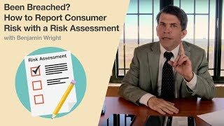 Been Breached? How to Report Consumer Risk with a Risk Assessment thumbnail