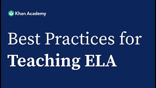 Khan Academy Best Practices for ELA
