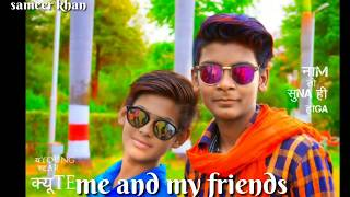 👬Yara Teri yari👬ko mene to khuda💭 mana👬👬 me and my friends👬👬 by sameer khan