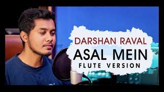 Darshan Raval - Asal Mein X Bhula Dunga   Flute Cover   Aadil Rizvi   Aditya 2020