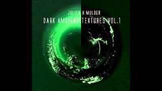 Julien H Mulder - Dark Ambient Textures VOL.1 MIX