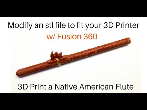 3D Print a Native American Flute  Modify STL to Fit Your 3D Printer