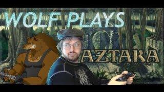 Wolf Plays Aztaka 01