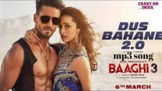 Dus Bahane 2.0 full mp3 songBaaghi 3, sung by KK, Shaan, Tulsi Kumar written by Panchhi Jalonvi