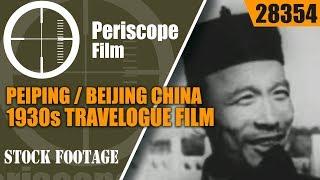 PEIPING / BEIJING CHINA 1930s TRAVELOGUE FILM  U.S. NAVY  28354