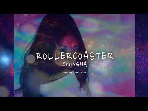 CHUNGHA - ROLLER COASTER (lower key)