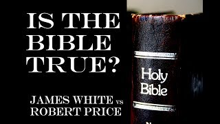 Is The Bible True? White vs Price 5/6/2010