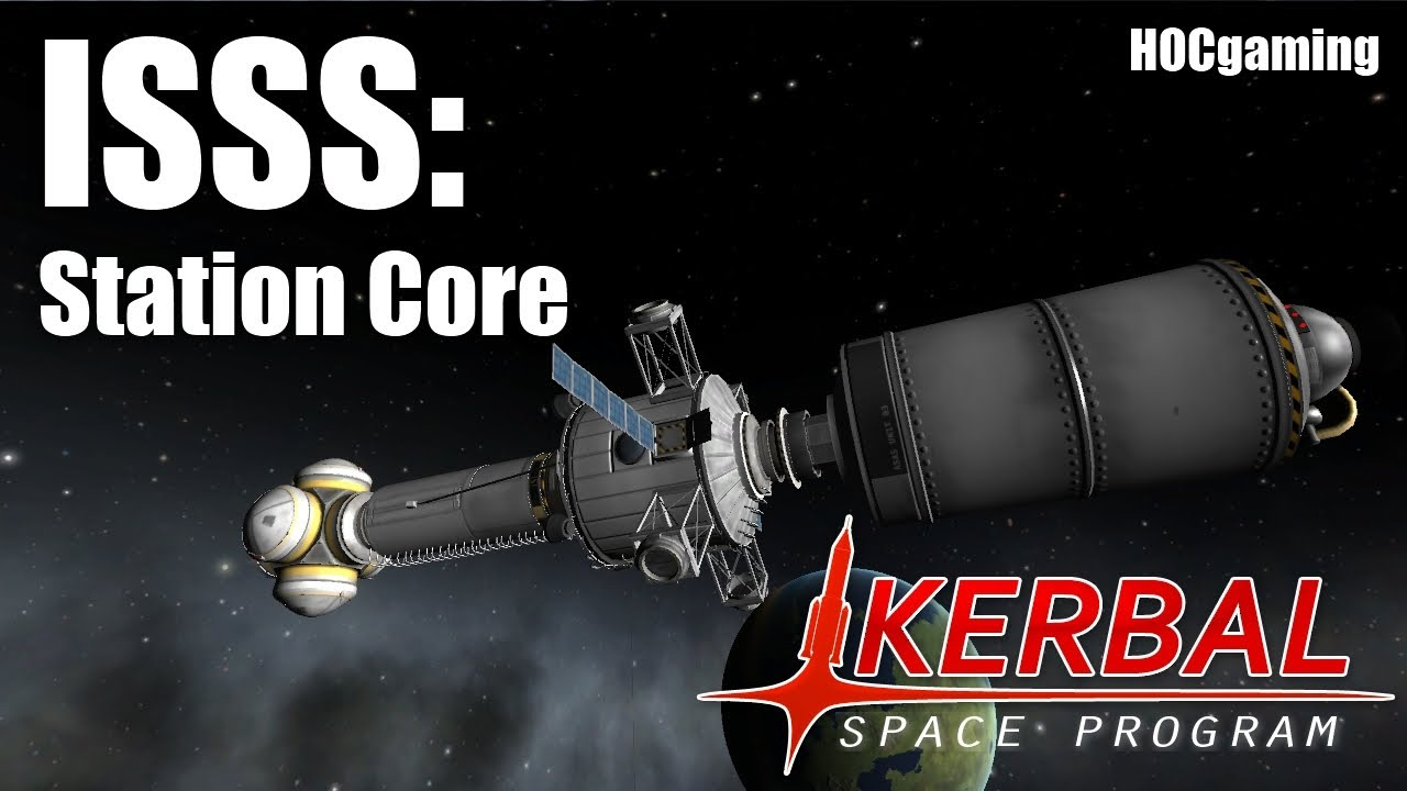 ISSS: Station Core (Episode One) - Kerbal Space Program ...