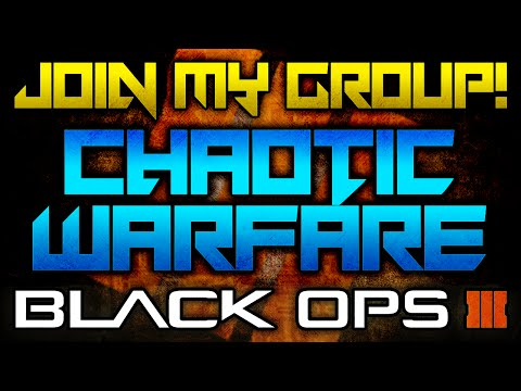 Join My Call of Duty Black Ops 3 Group (Clan), Chaotic Warfare!! XBOX ONLY (CoD: BO3 Clan)