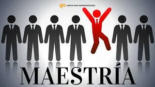 #095 - Maestría - Un resumen de Libros para Emprendedores