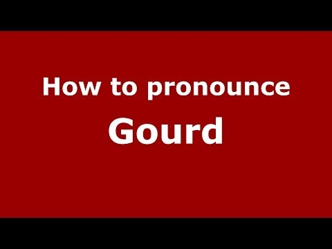 How to pronounce Gourd (French) - PronounceNames.com