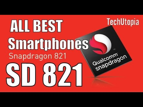 TOP Best Snapdragon 821 phones(Released/upcoming/Best buy/cheapest/All/list/with/chinese)2016/2017
