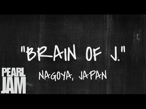 Brain of J. - Live in Nagoya, Japan (03/06/2003) - Pearl Jam Bootleg