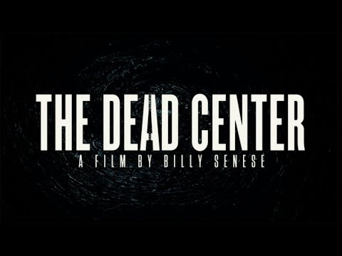The Dead Center - Official Trailer