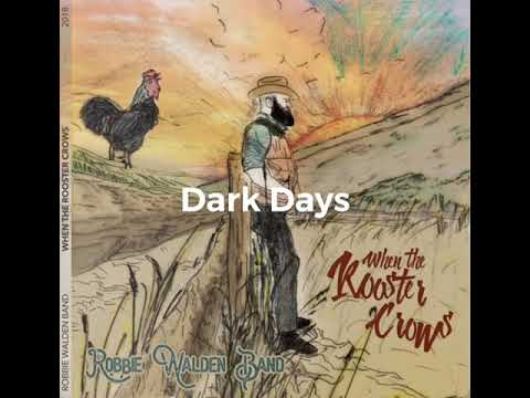 Dark Days - When the Rooster Crows - Robbie Walden Band - Floating Records Mp3