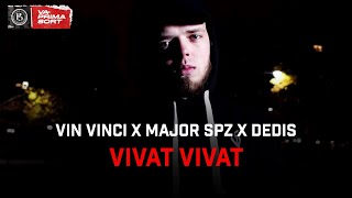 Vin Vinci x Major SPZ x Dedis - Vivat Vivat
