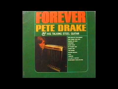Pete Drake And His Talking Steel Guitar - Forever