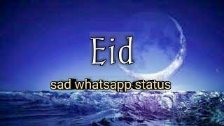 Eid Mubarak special sad poetry whatsapp status (29sec)