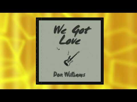 WE GOT LOVE (Don Williams cover) Country.