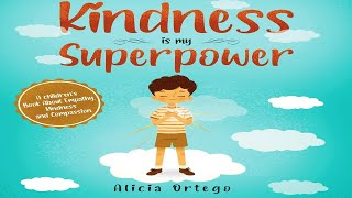 Kindness is My Superpower (Read Aloud) by Alicia Ortego | Kids Books Read Aloud | Childrens Books