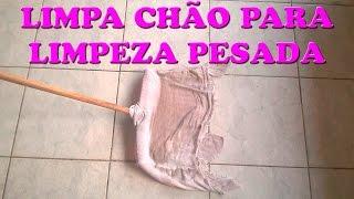 LIMPA CHÃO CASEIRO PARA LIMPEZA PESADA
