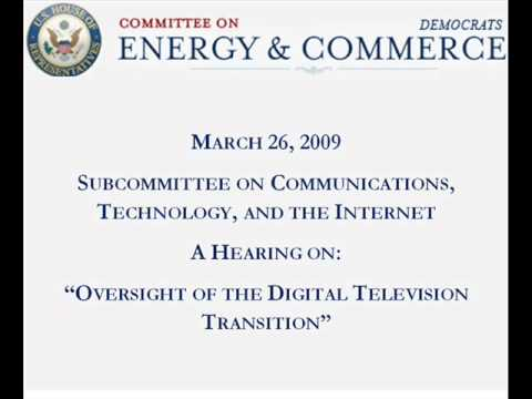 "March 26, 2009 - A Hearing on ""Oversight of the Digital Television Transition"""