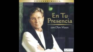 Don Moen- Bueno Es Dios (God Is Good All The Time) (Medley) (Hosanna! Music)