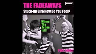 THE FADEAWAYS/StuckUpGirl