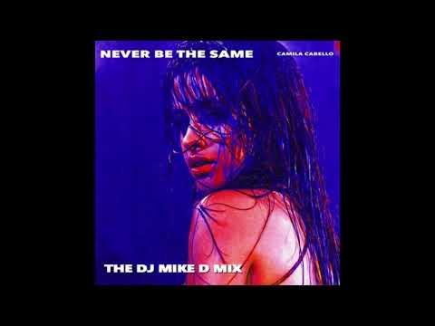 Camila Cabello - Never Be The Same (DJ Mike D Remix)